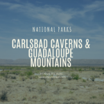 Carlsbad Caverns and Guadalupe National Parks