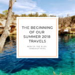 The Beginning of Our Summer 2018 Travels