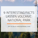 9 Interesting Facts – Lassen Volcanic National Park