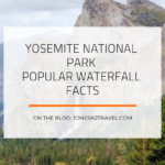 Yosemite National Park – Popular Waterfall Facts