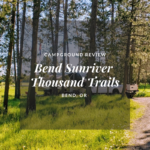 Campground Review: Bend/Sunriver Thousand Trails