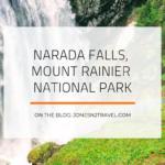 4 Facts about Narada Falls – Mount Rainier National Park