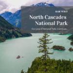 Our Visit to North Cascades National Park, Washington
