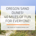 Oregon Sand Dunes! 40 Miles of Fun for Everyone!