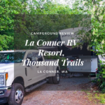 Campground Review: La Conner RV Resort, Thousand Trails