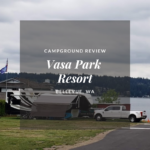 Campground Review: Vasa Park Resort, Washington