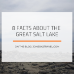 8 Interesting Facts – The Great Salt Lake