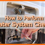 How to Perform RV Water System Check Up!