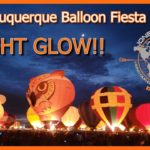 Albuquerque International Balloon Fiesta – Night Balloon Glow!