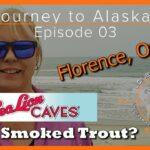 Our 2019 Journey to Alaska Episode 03 | Florence, Oregon