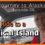 Journey to Alaska Episode 06  – Orcas Island Ferry Ride, Washington