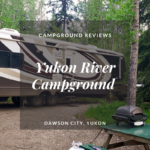 Campground Review | Yukon River Campground | Dawson City