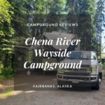 Campground Review | Chena River Wayside | Fairbanks, AK