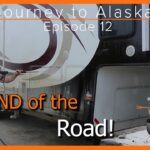 Journey to Alaska Episode 12 | End of the Road | Delta Junction AK