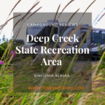 Campground Review | Deep Creek State Rec Area | Ninilchik, Alaska